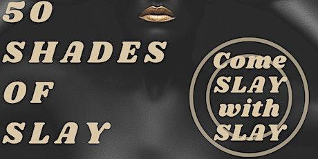 50 Shades of Slay - (Fall/Winter) Fashion & Entertainment Show 2021 tickets