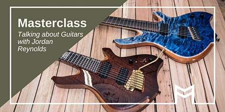 Masterclass: Talking about Guitars with Jordan Reynolds this SALA tickets