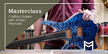 Masterclass: Crafting Guitars with Jordan Reynolds this SALA tickets