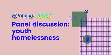 ANU+ and Vinnies panel discussion: Youth Homelessness tickets