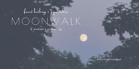 Moon Walk: Forest bathing + Yoga Nidra (a women's gathering) tickets