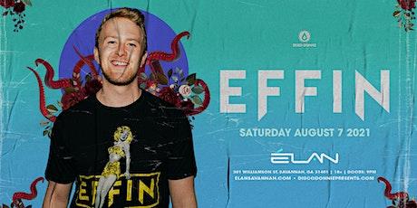 Effin at Elan Savannah (Sat, Aug 7th) tickets