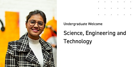 Science, Engineering and Technology Undergraduate Welcome tickets