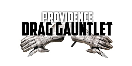 Providence Drag Gauntlet: Cycle 1 tickets
