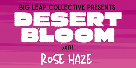 Big Leap Collective Presents: DESERT BLOOM  at Ale Industries tickets