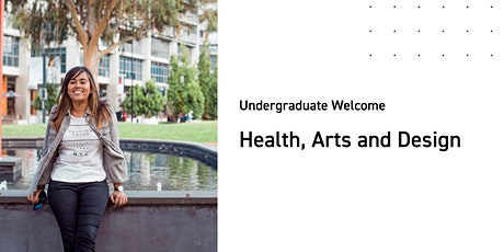 Health, Arts and Design Undergraduate Welcome tickets