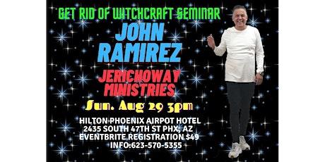 JOHN RAMIREZ - GET RID OF WITCHCRAFT IN THE CHURCH tickets