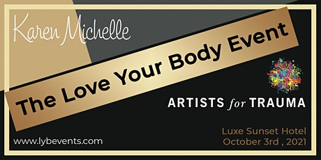 Karen Michelle & Artists For Trauma Present The Love Your Body Event tickets