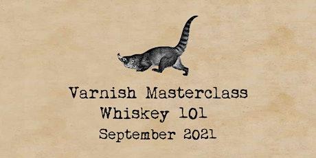 Whiskey 101 Masterclass   6 September tickets