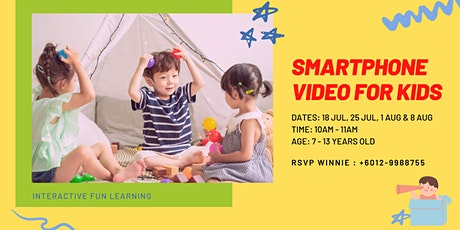 Smartphone Video for KIDS tickets