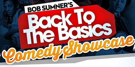 Bob Sumner's Back to Basics Comedy Showcase! tickets