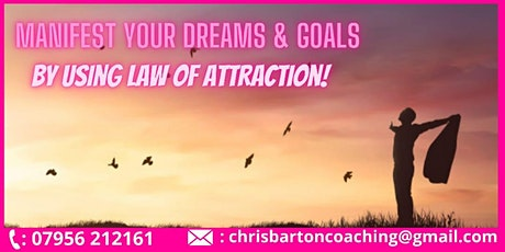Laws of Attraction  and Manifesting your Dreams and Goals tickets