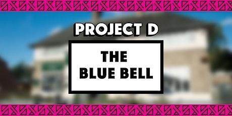Blue Bell x Project D tickets