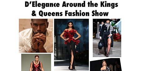 D'Elegance Around the Kings & Queens Fashion Show tickets