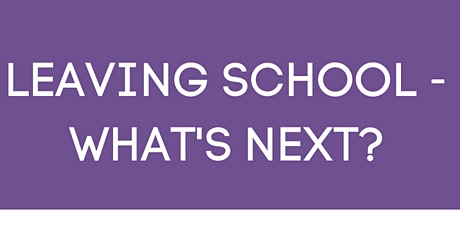 Leaving School - What's next? tickets
