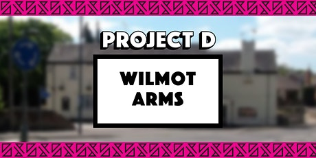 Wilmot Arms x Project D tickets