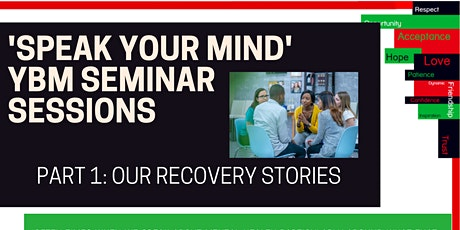 Speak Your Mind: Our Recovery Stories tickets