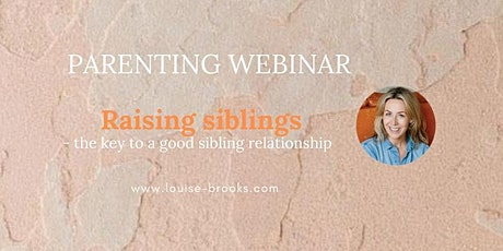 Raising siblings - the key to a good sibling relationship tickets
