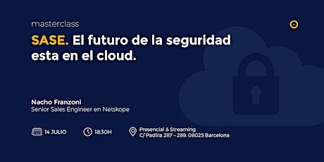 SASE. El futuro de la seguridad esta en el cloud. tickets