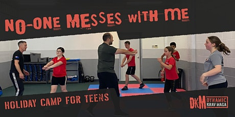 No One Messes With Me - Self Protection Holiday Camp for Teens tickets