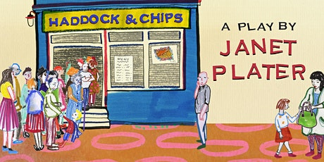 Haddock & Chips by Janet Plater tickets