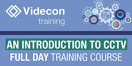 An Introduction to CCTV - Full Day Training tickets