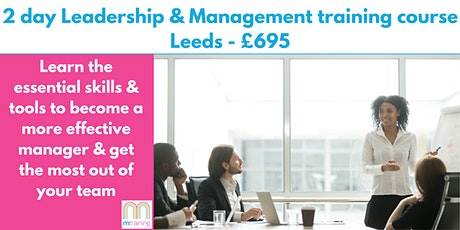 2 day Leadership & Management Training Course - Leeds tickets