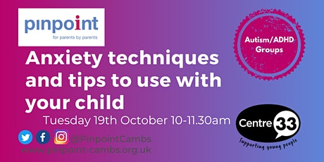 Centre 33 - Anxiety techniques and tips to use with your child tickets
