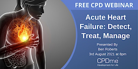 Acute Heart Failure: Detect, Treat, Manage Presented by Ben Roberts tickets