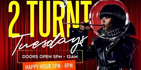 2 TURNT TUESDAYS THE BEST AFTER-WORK IN ATLANTA | NO COVER tickets
