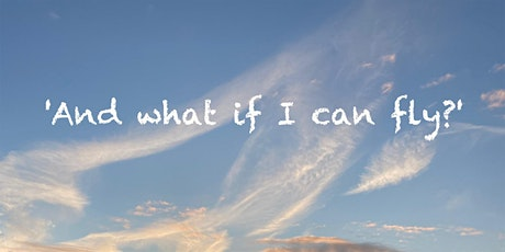 'And what if I can fly?' tickets
