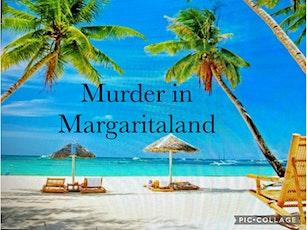 """Murder in Margaritaland"" - Murder Mystery Dinner at Fern Valley Farm tickets"