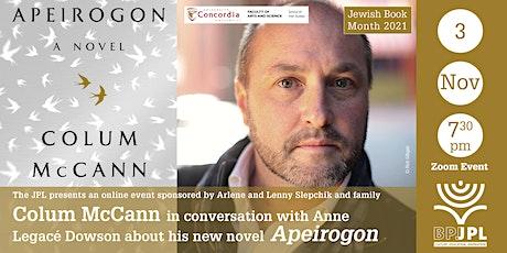 """Colum McCann in conversation with Anne Legacé Dowson about """"Apeirogon"""" tickets"""