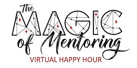 Magic of Mentoring Virtual Happy Hour ingressos