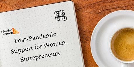 #Buildupwomen Series | Post - Pandemic Support for Women Entrepreneurs tickets