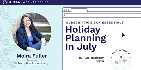 Subscription Box Essentials: Holiday Planning in July tickets