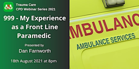 999 - My Experience as a Front Line Paramedic Presented By Dan Farnworth tickets