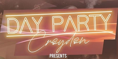 DAY PARTY CROYDON - Bank Holiday Special tickets