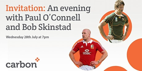 An evening with Paul O'Connell and Bob Skinstad on Wednesday 28th July at 7 biglietti