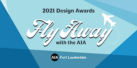 2021 AIA Fort Lauderdale Design Awards General Admission tickets