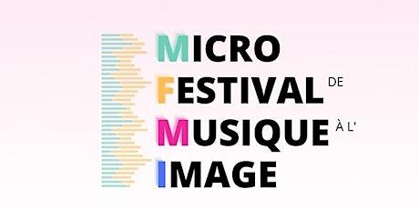 PASSES pour le MICRO FESTIVAL DE MUSIQUE À L'IMAGE billets