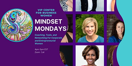 Mindset Mondays-Coaching, Networking and Tools to Build a Confident Mindset tickets