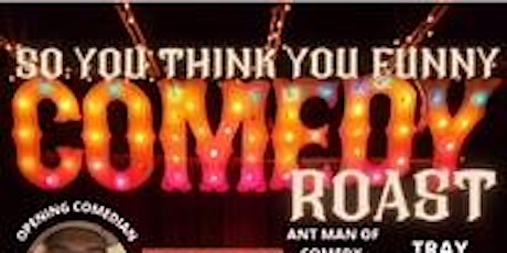 SO YOU THINK YOU FUNNY COMEDY tickets