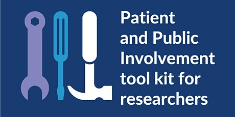PPI Toolkit: Ways to involve  the public in research (for researchers) tickets