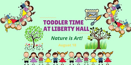 Toddler Time at Liberty Hall: Nature is Art! tickets