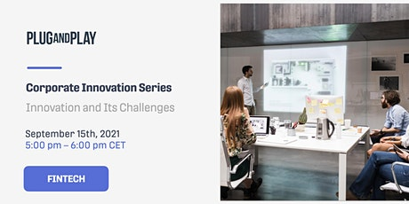 Corporate Innovation Series: Innovation and Its Challenges Tickets