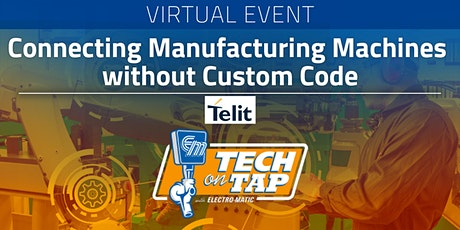 Connecting Manufacturing Machines without Custom Code tickets