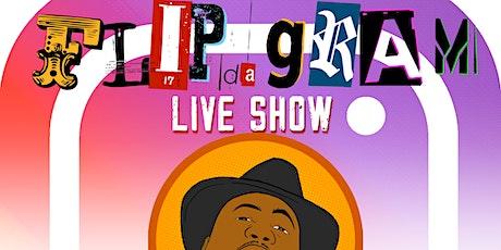 FLIP DA GRAM - LIVE SHOW tickets