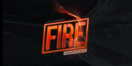 Fire Conference: Summer Campmeeting tickets