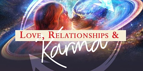 Love, Relationships & Karma tickets